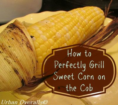 perfectly grilled sweet corn on the cob
